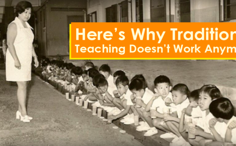 Here's Why Traditional Teaching Doesn't Work For Your Child Anymore